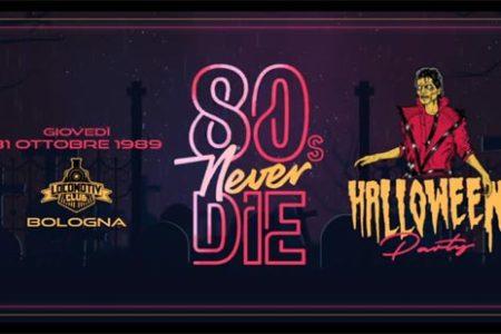 80s Never Die Halloween party ★ Locomotiv Club • Bologna