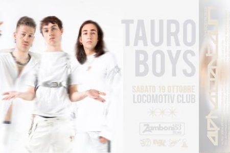 Tauro Boys live @Locomotiv – Bologna
