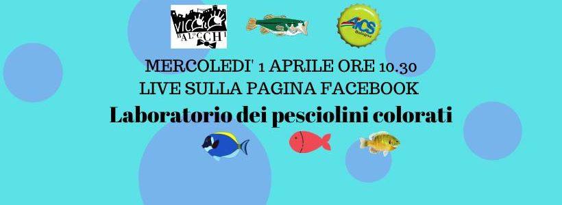 Laboratorio Pesciolini Colorati gratuito in diretta Facebook