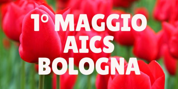 1° MAGGIO – AICS BOLOGNA