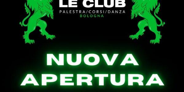 LE CLUB – NUOVA APERTURA