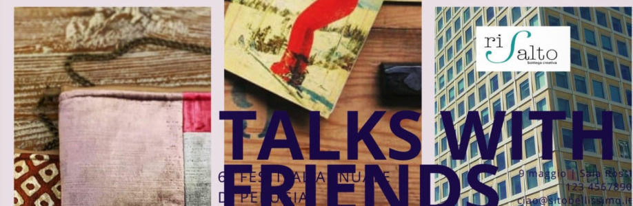 TALKS WITH FRIENDS
