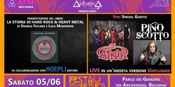 GLI ATROCI+PINO SCOTTO+LA STORIA DI HARD ROCK ED HEAVY METAL – festa della musica